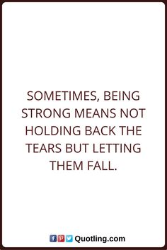 Tears Quotes sometimes, being strong means not holding back the tears but letting them fall. Tears Quotes, Life Quotes, Infj, Introvert, Goodbye Quotes, Ocd, Mental Health, Prayers, Sunshine