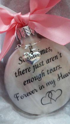Sister Memorial Ornament Remembrance of Loss Not Enough