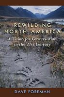 """Rewilding is """"the scientific argument for restoring big wilderness based on the regulatory roles of large predators,"""" according to Soulè and Reed Noss in their landmark 1998 Wild Earth article """"Rewilding and Biodiversity."""""""