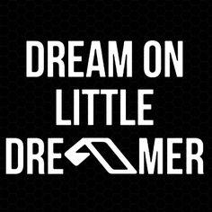 cool Dream On Little Dreamer Above & Beyond Vinyl Decal
