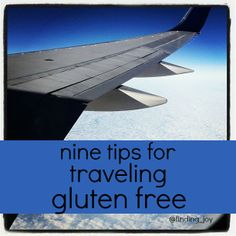 Nine tips for traveling gluten-free!