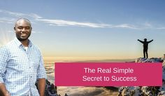 The Real Simple Secret To Success  Repin if you get value.