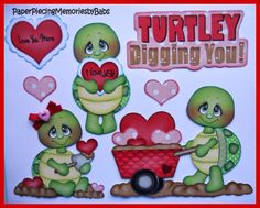 Turtley Digging You paper piecings created by PAPER PIECING MEMORIES BY BABS, using patterns from KaDoodle Bug Designs and stamped sentiments by Craftin Desert Divas.