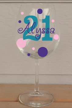 21st Birthday Personalized and Fully Customizable, Red or White Wine Glass. Permanent, waterproof vinyl.