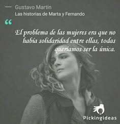 Mi Idea para hoy by Gustavo Martín. ¿Vosotras pensáis que esta es la fuente de la rivalidad (conflictos) entre las mujeres? #frases #mujeres