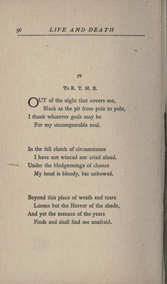 Invictus (pg. 1). Henley's Book of Verses (1893?): William Ernest Henley. Life and Death (Echoes).