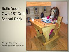 18 In.doll School Desk Woodworking Plans, Great For American Girl Dolls