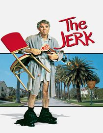 The Jerk (1979) After discovering he's not really black like the rest of his family, likable dimwit Navin Johnson runs off on a hilarious misadventure in this comedy classic that takes him from rags to riches and back to rags again. The slaphappy jerk strikes it rich, but life in the fast lane isn't all it's cracked up to be and, in the end, all that really matters to Johnson is his true love. Steve Martin, Bernadette Peters...5a
