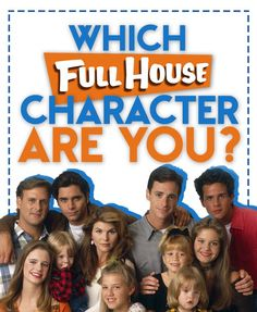 "Which ""Full House"" Character Are You? Take the quiz and find out! So funny ... I am Uncle Jesse. Haha"