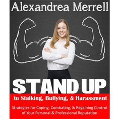 Stand Up To Stalking, Bullying, & Harassment