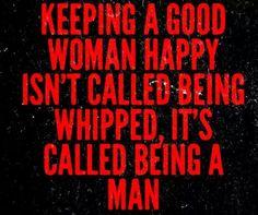 Keep a good woman happy
