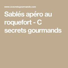 Sablés apéro au roquefort - C secrets gourmands