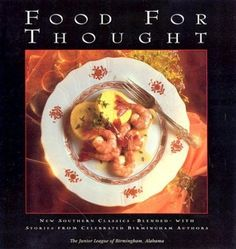 Food for Thought by Junior League of Birmingham, http://www.amazon.com/dp/0960781013/ref=cm_sw_r_pi_dp_5hTEpb0JYWNKN