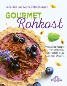 Gourmet Rohkost –heutiger ebooksofa-buchtipp.Von den Autoren Sofia Rab und Michael Brönnimann Erschienen im Unimedica–Verlag 70 exquisite Rezepte v. Smoothies