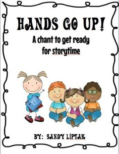 Storytime Song. What a nice surprise to see my Hands Go Up song all prettified and ready for sharing! Brought to you by the Book Fairy Goddess on TpT. $1.00 (My PK and K kids still love this song to get their wiggles out before storytime!)