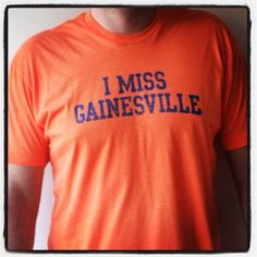 I MISS GAINESVILLE
