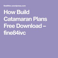 How Build Catamaran Plans Free Download – fine84ivc Wooden Shelf Design, Wooden Shelves, Router Tool, Dresser Plans, Carpentry Tools, Build Your Own Boat, Boat Building Plans, Catamaran, Play Houses