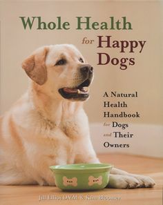 Whole Health for Happy Dogs is a complete reference guide to help you understand what it takes for your dog to be at optimal health