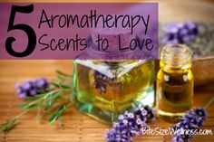 Stop and Smell the Aromatherapy: 5 Scents to Love - Bite Size Wellness