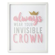 Hold your head high with the Always Wear Your Invisible Crown Framed Wall Art from Pillowfort. This inspirational message wall d& with pink and gray text has a gold shining crown as artwork. Poster Wall, Poster Prints, Posters, Circle Shelf, Invisible Crown, Wall Shelf Decor, Mothers Day Crafts For Kids, Kids Room Organization, Flower Wall Decor