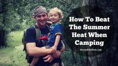 How To Beat The Summer Heat When Camping #BeyondTheTent #Cableas #CampingGear