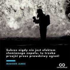 """""""Sukces nigdy nie jest efektem słomianego zapału, tu trzeba przejść przez prawdziwy ogień!"""" – Madison James  #rosnijwsile #blog #rozwój #motywacja #sukces #siła #pieniądze #biznes #inspiracja #sentencje #myśli #marzenia #szczęście #życie #pasja #fire #ogień #strażak #firefighter #aforyzmy #quotes #cytat #cytaty Motivation, Movie Posters, Movies, Film Poster, Films, Movie, Film, Daily Motivation, Movie Theater"""