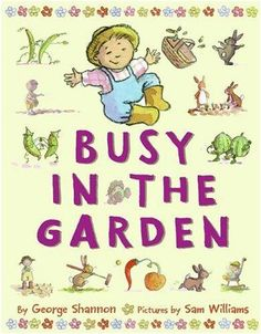 Busy in the Garden by George Shannon, illustrated by Sam Williams