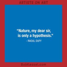 ARTISTS ON ART Dufy quote