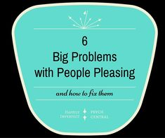 6 Big Problems with People-Pleasing and How to Fix Them