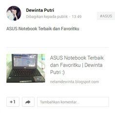 Ayo visit blog aku ;;) ASUS Notebook Terbaik dan Favoritku.