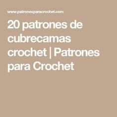 20 patrones de cubrecamas crochet   Patrones para Crochet
