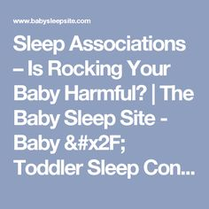 Sleep Associations – Is Rocking Your Baby Harmful?   The Baby Sleep Site - Baby / Toddler Sleep Consultants