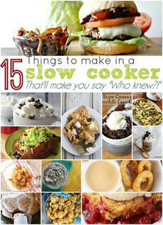 15 Things To Make In A Slow Cooker That'll Make You Say Who Knew - 15 slow cooker recipes