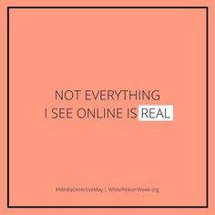 whiteribbonweek.org #real #online #mediadetective #medialiteracy #internetsafety