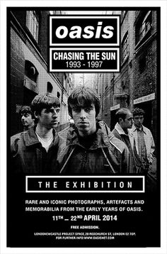 'Chasing The Sun: Oasis 1993 - (The. - 'Chasing The Sun: Oasis 1993 - (The Exhibition) Chasing The Sun: Oasis 1993 – an exhibition of rare and iconic photographs, artefacts and memorabilia from the early years of Oasis. Music Tv, Music Bands, Banda Oasis, Arte Led Zeppelin, Oasis Album, Lennon Gallagher, Oasis Band, Julian Casablancas, Rock Poster