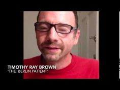Timothy Ray Brown - the only known person cured of HIV tells how you can help the fight against HIV.