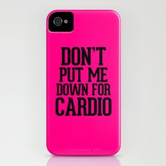 Don't put me down for Cardio iPhone Case  OMG I'm dying