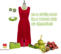 """""""Fruit Loop in a World full of Cheerios!!!"""" by stringofhearts ❤ liked on Polyvore"""