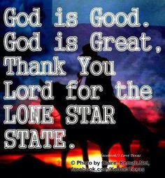 Thank You Lord for the Lone Star State!