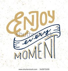 Enjoy Every Moment. Vintage Motivational hand drawn lettered quote for t shirt tee fashion graphics, wall art print, home interior decor poster card design typographic composition, vector illustration - stock vector