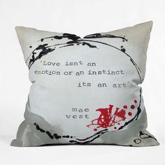 """""""Love isn't an emotion or an instinct, it's an art."""" -Mae West"""