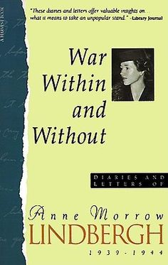 War Within & Without: Diaries and Letters of Anne Morrow Lindbergh, 1939-1944  by Anne Morrow Lindbergh