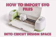 [Video]Import SVG into Cricut Design Space Explore
