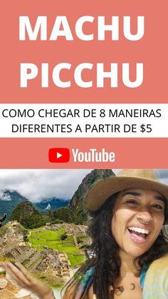 Veja as 8 maneiras de chegar em Machu Picchu e descubra o jeiro mais barato de chegar lá a partir de Cusco via Ollantaytambo por apenas 5 dólares! Vídeo mais completo! Machu Picchu, Blog, Brazil Travel, Winter Travel, Summer Travel, Tourism, Central America, Friends, Blogging
