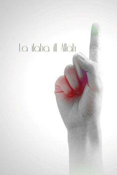 la ilaha ill Allah ,,,,There is no god but ALLAH!