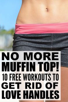 If you're sick and tired of complaining about your love handles, but don't have the foggiest idea how to get rid of them, give one of these [FREE!] muffin top exercises a try! These at-home workouts combine the best oblique workouts and ab workouts to help you get a flat belly and bid adieu to your muffin top for good. Full workouts included! get fit for free, getting in shape