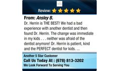 Dr. Herrin is THE BEST! We had a bad experience with another dentist and then found Dr...
