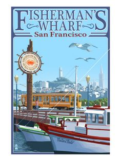 San Francisco, California - Fisherman's Wharf travel poster USA fishing boats