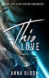 Free Kindle Book -   This Love: A New Adult Second Chance Romance Check more at http://www.free-kindle-books-4u.com/teen-young-adultfree-this-love-a-new-adult-second-chance-romance/
