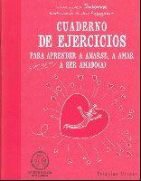 Cuaderno de ejercicios para aprender a amarse, a amar y por qué no ser amado(a)
